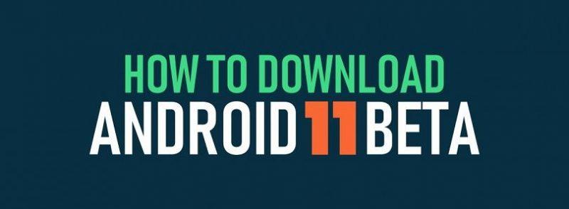 كيفية تنزيل Android 11 Beta لجهاز Google Pixel وأجهزة Android الأخرى