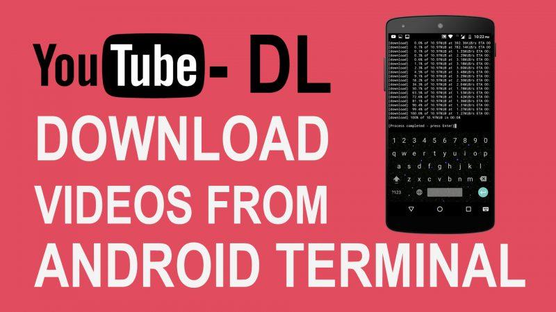 قم بتنزيل أي مقاطع فيديو على الإنترنت باستخدام Android Terminal